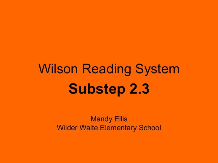 Wilson Reading System     Substep 2.3           Mandy Ellis  Wilder Waite Elementary School