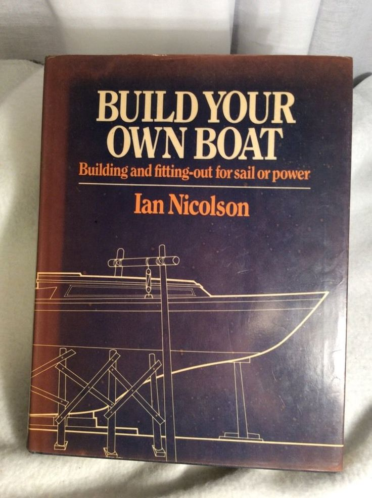 Build Your Own Boat - Ian Nicholson - Hardcover Book