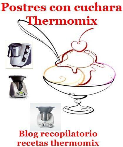 Recopilatorio de recetas thermomix: Postres de cuchara con thermomix (Recopilatorio)