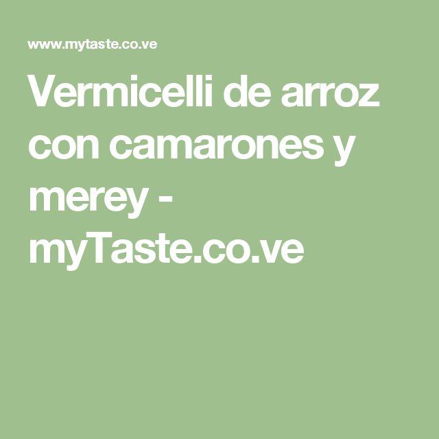 Vermicelli de arroz con camarones y merey - myTaste.co.ve