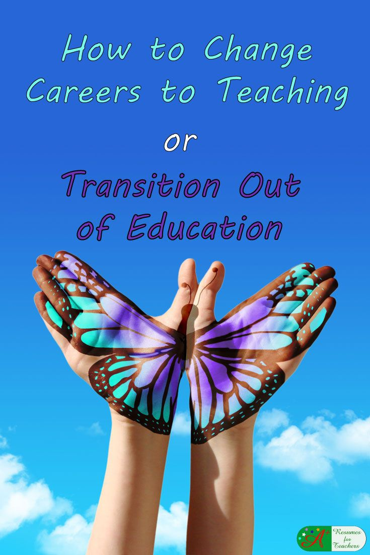 how to change careers to teaching or transition out of education