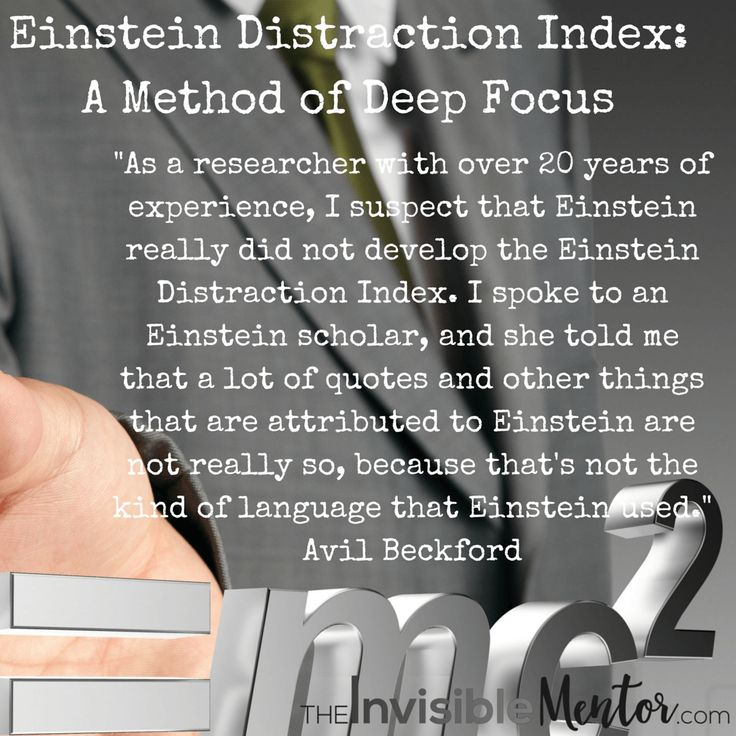 Einstein Distraction Index: A Method of Deep Focus. In this article, I share three strategies to help you to focus on the task at hand. The activities help you to get in touch with what your mind is thinking, and the interruptions you experience when working on tasks. Click through to read my article to get book recommendations for books to read.