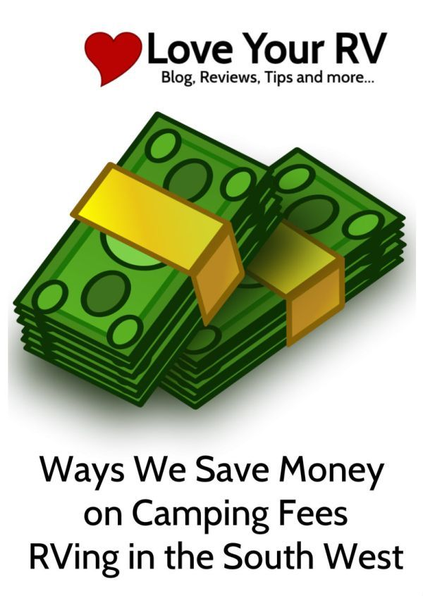 Love Your RV Blog Posts on several different ways to cut down your camping fee expenses especially while snowbirding in the US South West region - #Camping #Savings #Frugal