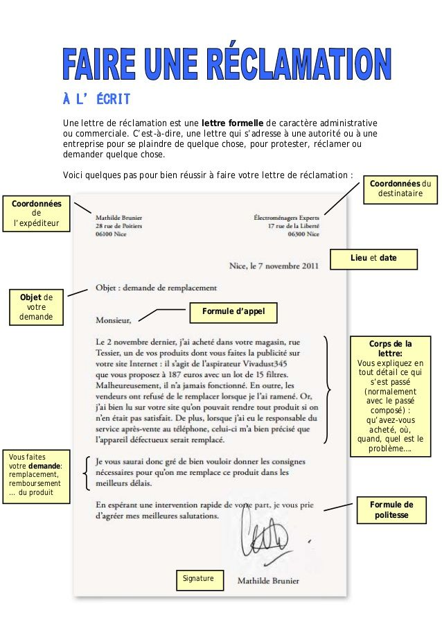 À L'ÉCRIT Une lettre de réclamation est une lettre formelle de caractère administrative ou commerciale. C'est-à-dire, une ...
