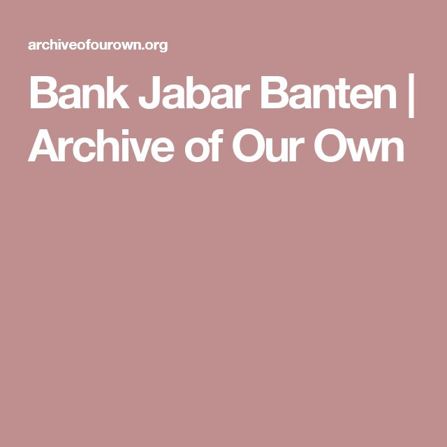 Bank Jabar Banten         |         Archive of Our Own