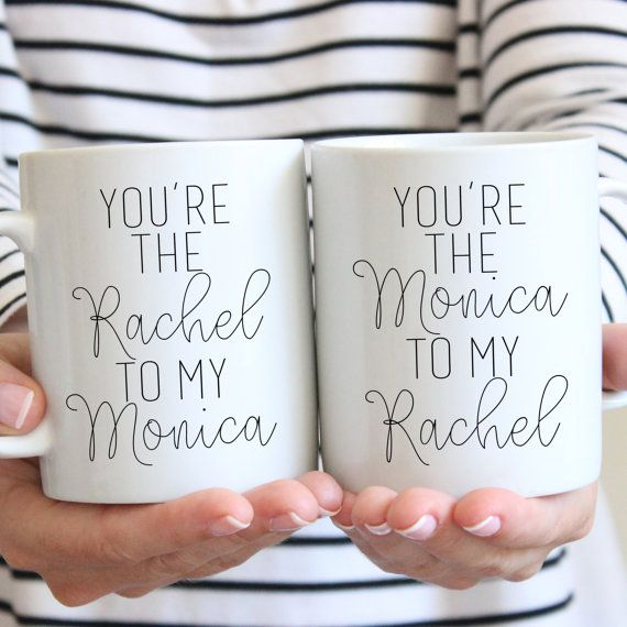 Best Friend Gift Ceramic Coffee Mug- You're The Monica To My Rachel - You're The Rachel To My Monica SET
