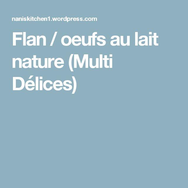 Flan / oeufs au lait nature (Multi Délices)