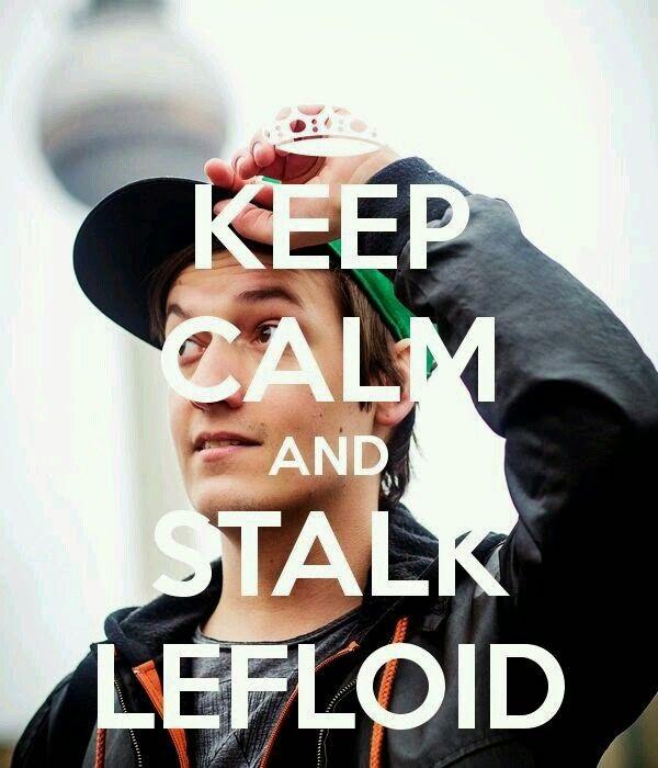 KEEP CALM AND STALK LEFLOID