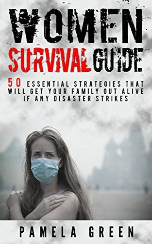 Women Survival Guide. 50 Essential Strategies to Get Your Family Out Alive if Disaster Strikes: (family survival guide, women survival, Survival Guide, ... guide for beginners, preppers survival) by Pamela Green http://www.amazon.com/dp/B00R8I2AFU/ref=cm_sw_r_pi_dp_GzzIwb0FZA79F