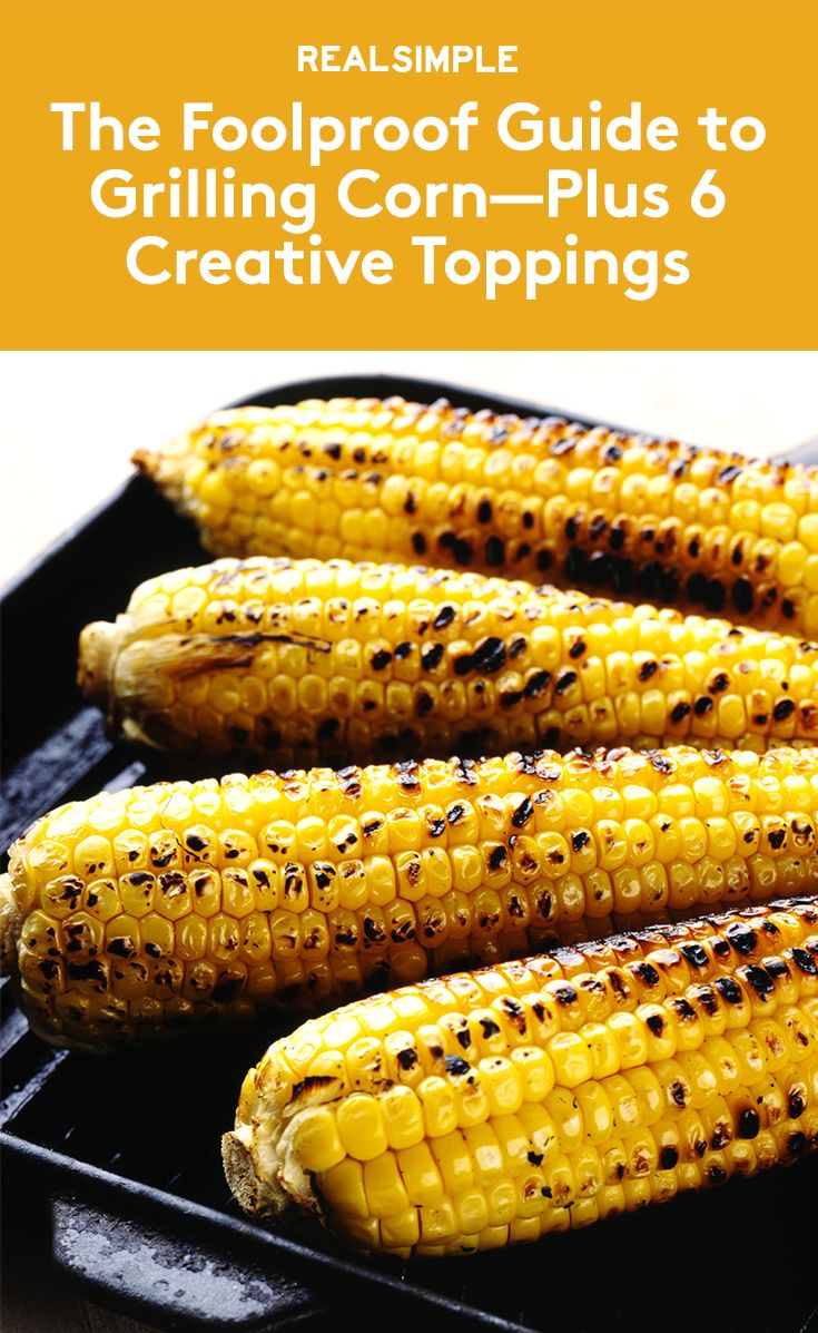 The Foolproof Guide to Grilling Corn—Plus 6 Creative Toppings | Ditch the enormous pot of boiling water. Here's everything you need to know about the easiest, tastiest way to cook summer corn.