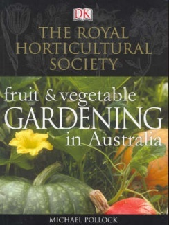 Fruit and Vegetable Gardening in Australia    Royal Horticultural Society S.    By Mike Pollock