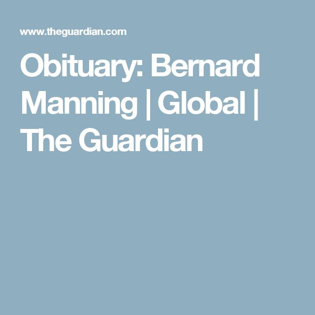 Obituary: Bernard Manning | Global | The Guardian