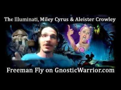 Miley Cyrus, The Illuminati and Aleister Crowley With Freeman - Gnostic Warrior #24