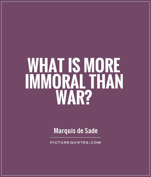 what-is-more-immoral-than-war-quote-1.jpg