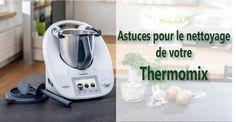 Astuces nettoyage Thermomix, pour garder votre thermomix comme neuf voici quelques astuces à suivre pour prendre soin de votre thermomix.