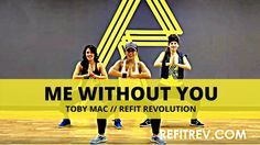 """""""Me Without You""""    TobyMac    Dance Fitness    REFIT® Revolution - YouTube"""