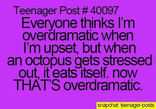 Lol me, that and going alarmingly silent with a murderous look on my face :)