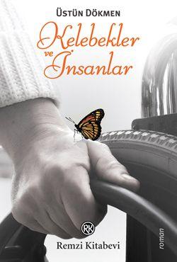 Kelebekler ve İnsanlar / Üstün Dökmen    http://www.pttkitap.com/kitap/kelebekler-ve-insanlar-p712109.html