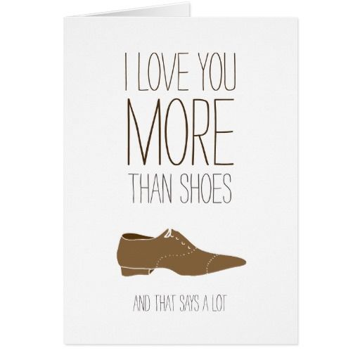 I love you more than shoes Valentines card