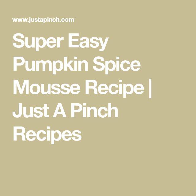 Super Easy Pumpkin Spice Mousse Recipe | Just A Pinch Recipes