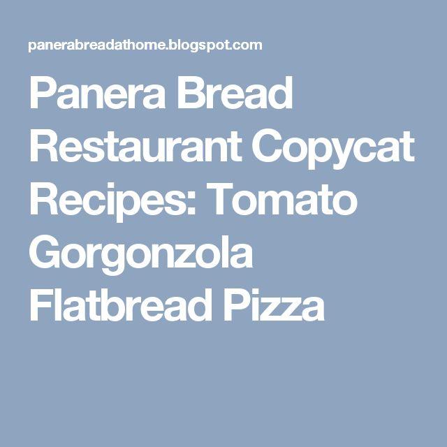 Panera Bread Restaurant Copycat Recipes: Tomato Gorgonzola Flatbread Pizza
