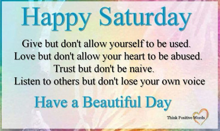 Happy Saturday, Have A Beautiful Day good morning saturday saturday quotes happy saturday good morning saturday saturday blessings saturday images