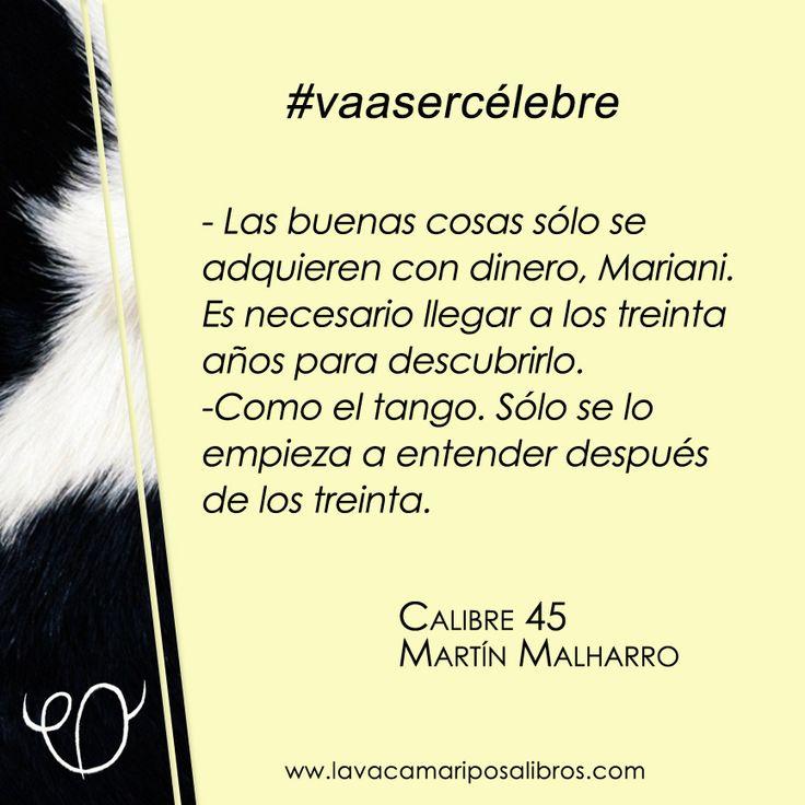 Una frase de Martín Malharro que #vaasercélebre