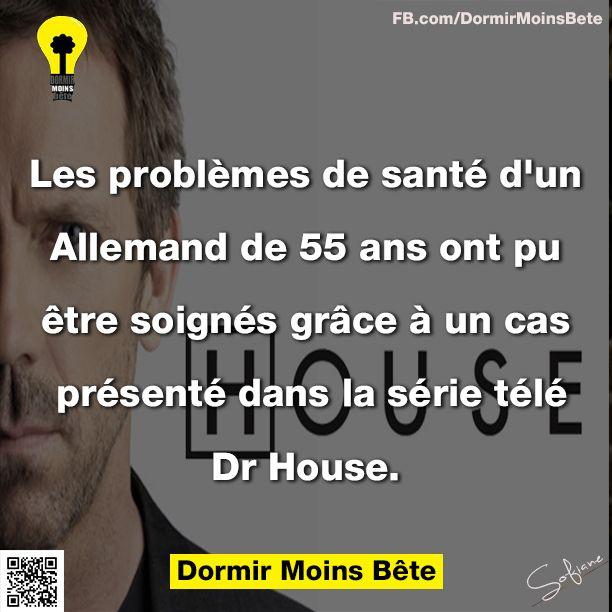 Les problèmes de santé d'un Allemand de 55 ans ont pu être soignés grâce à un cas présenté dans la série télé Dr House.