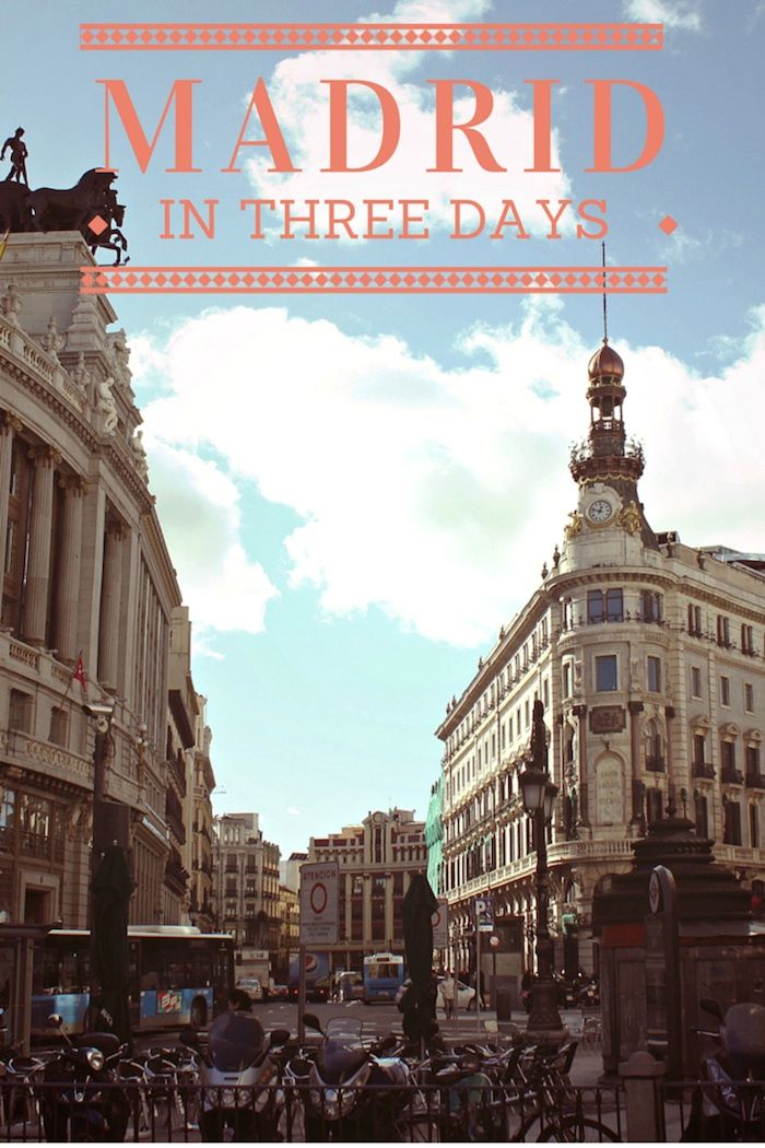 Madrid in Three Days Itinerary   How Beautiful It Is #travel #madrid #spain