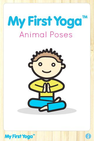 My First Yoga - Animal Poses For Kids  ($0.00) These kids yoga flash cards use vibrant illustrations and child friendly narration to lead users through a series of easy to follow animal yoga poses. Learn to become a strong dog, quiet turtle and proud lion- stretching mind and body to improve focus, balance and concentration. Repinned by SOS Inc. Resources @SOS Inc. Resources.