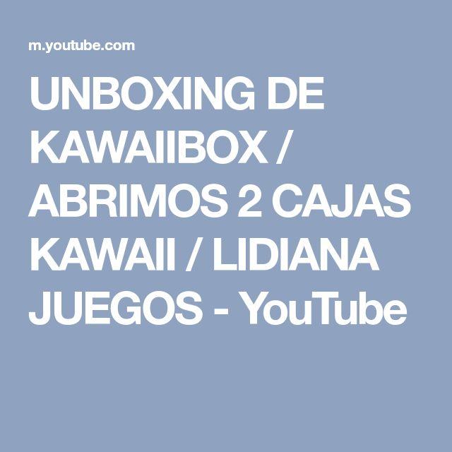 UNBOXING DE KAWAIIBOX / ABRIMOS 2 CAJAS KAWAII / LIDIANA JUEGOS - YouTube