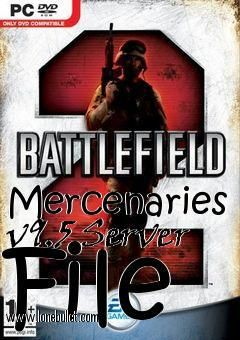 Hi fellow Battlefield 2 fan! You can download Mercenaries v9.5 Server File mod for free from LoneBullet - http://www.lonebullet.com/mods/download-mercenaries-v95-server-file-battlefield-2-mod-free-59032.htm which has links for resume support so you can download on slow internet like me