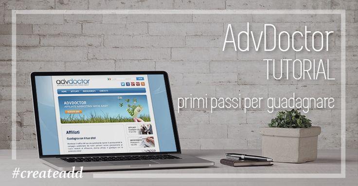 Tutorial AdvDoctor: come iniziare a guadagnare con il blog  Come iniziare a guadagnare con il blog? Te lo spiego con questo tutorial AdvDoctor: la migliore affiliazione Pay per Sale, Lead, Click e Impressions che ad oggi ho trovato e testato personalmente.