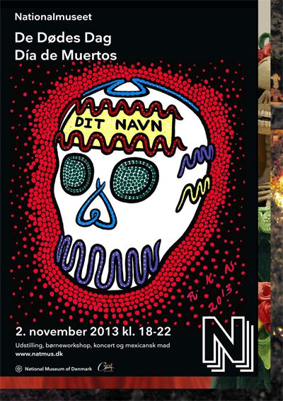 Poster, advertising the Dia de Muertos celebration at the National Museum of Denmark.