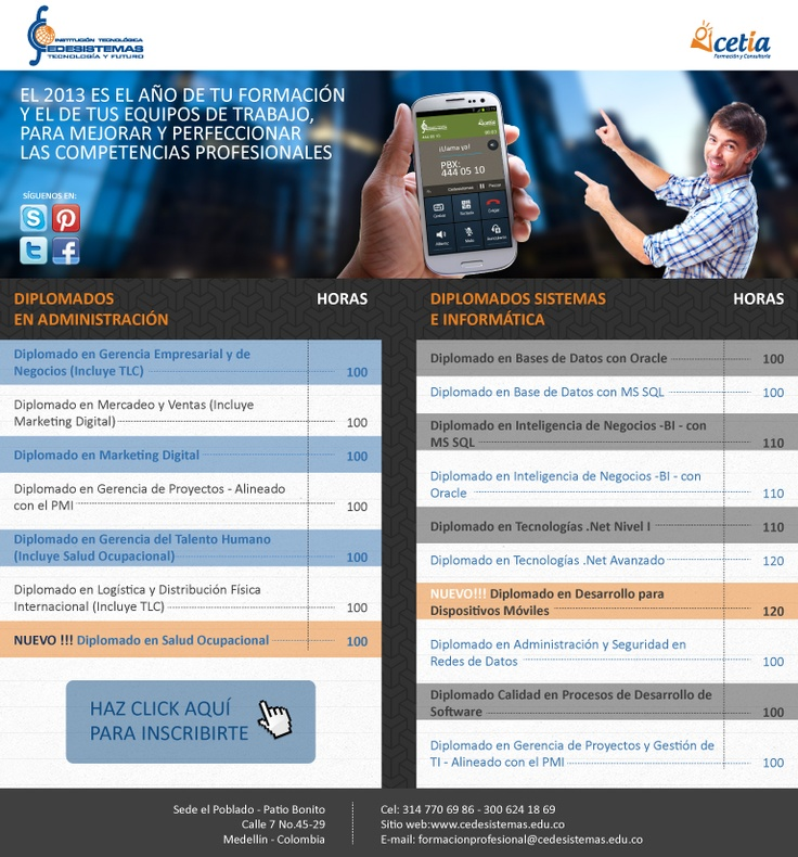 Diplomados 2013-2 Cedesistemas. Gerencia Redes y Seguridad Informática Gestión Humana Salud Ocupacional Gerencia Empresarial y de Negocios Logística Mercadeo Marketing Digital Mercadeo Ventas Bases de Datos Inteligencia de Negocios