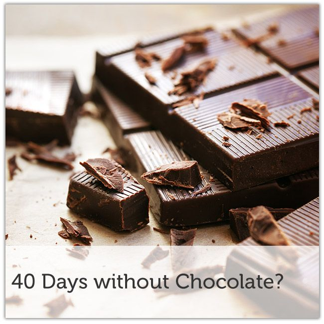 40 days without Chocolate  (can I do it????)