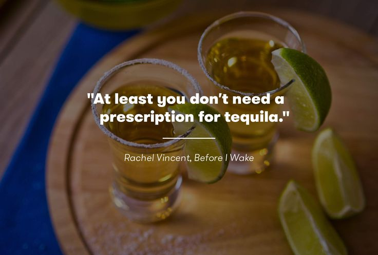 11 Amazing Tequila Quotes For Cinco de Mayo