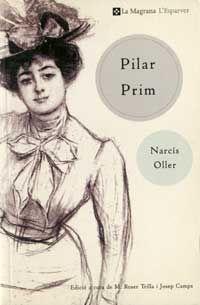 Narcís Oller. Pilar Prim. Barcelona: La Magrana, 1999. 307 p. (L'Esparver. Llegir; 100)  Catalunya (1906)