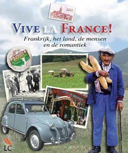 """Boek """"Vive la France!"""" van Heleen Tichler   ISBN: 9789460540295, verschenen: 2010, aantal paginas: 128"""