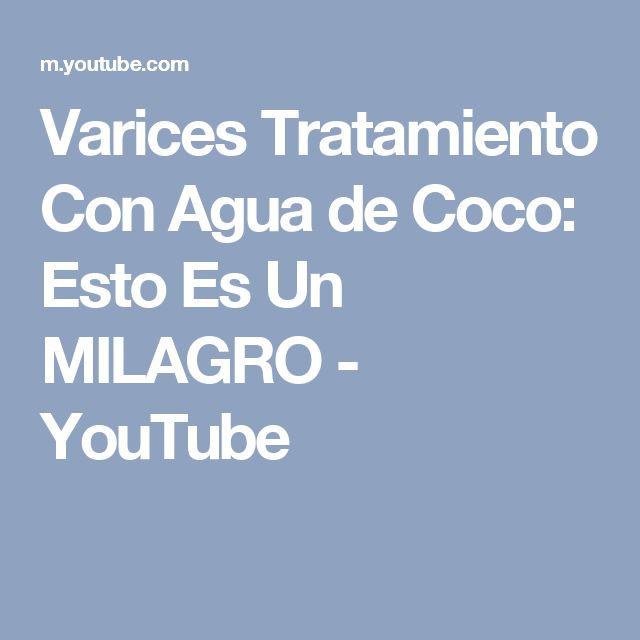 Varices Tratamiento Con Agua de Coco: Esto Es Un MILAGRO - YouTube