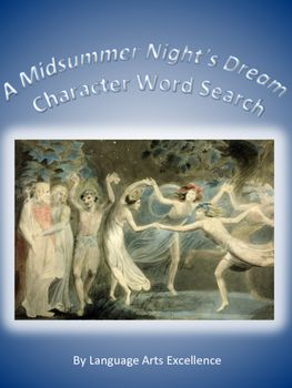 Look no further for a fun word search using all the characters in A Midsummer Night's Dream! No matter the age of your students, word searches never get old. Students can have fun while reviewing for quizzes and practicing their spelling. This word search includes all characters from Shakespeare's famous comedy, even Peaseblossom, Cobweb, Moth, and Mustardseed! **Product includes both color and black and white version.**