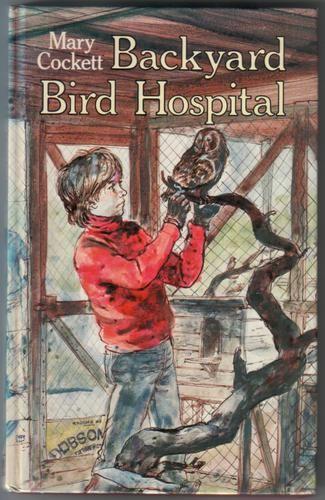 Backyard Bird Hospital by Mary Cockett