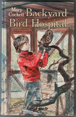 Backyard Bird Hospital by Mary Cockett