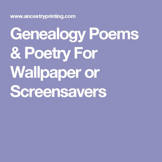 Genealogy Poems & Poetry For Wallpaper or Screensavers