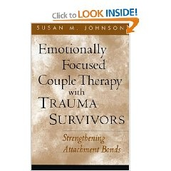 Emotionally Focused Couple Therapy with Trauma Survivors: Strengthening Attachment Bonds (The Guilford Family Therapy Series) [Paperback], (emotion focused therapy, family therapy, mental health)