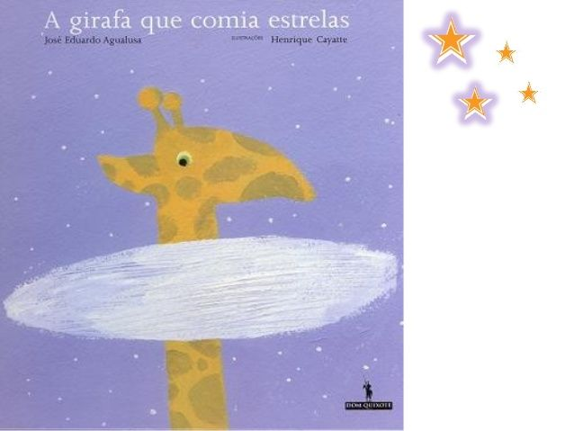 A girafa que comia estrelas by Maria da Graça via slideshare