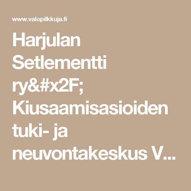 Harjulan Setlementti ry/ Kiusaamisasioiden tuki- ja neuvontakeskus Valopilkku