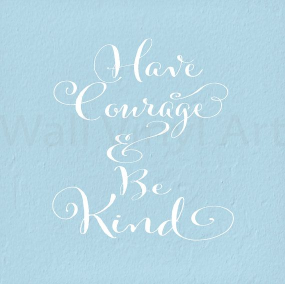 Have Courage and Be Kind fancy Cinderella Saying by wallvinylart