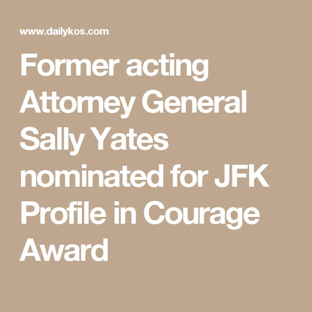 Former acting Attorney General Sally Yates nominated for JFK Profile in Courage Award