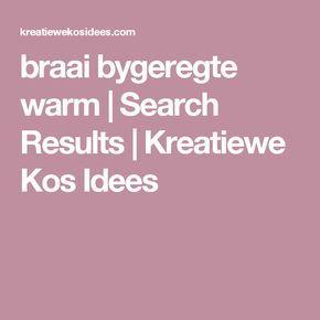 braai bygeregte warm | Search Results  | Kreatiewe Kos Idees